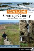 Book Cover Image. Title: Afoot and Afield:  Orange County: A Comprehensive Hiking Guide, Author: Jerry Schad