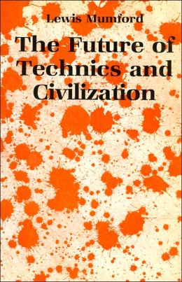 The Future of Technics And Civilization