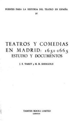 Teatros y Comedias en Madrid, 1651-1655: Estudio y Documentos