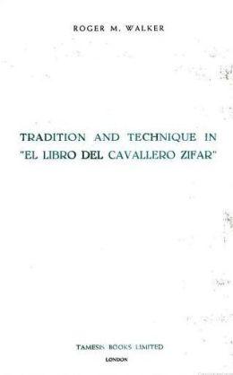 Tradition and Technique in 'El Libro del Cavallero Zifar'