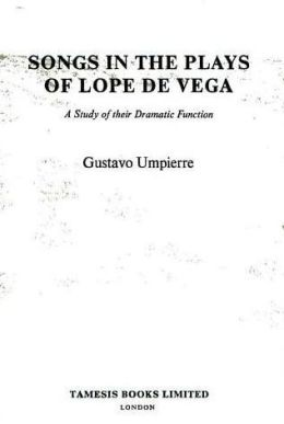 Songs in the Plays of Lope de Vega: A study of their dramatic function