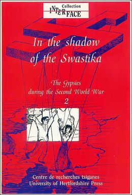 The Gypsies during the Second World War: Volume 2: In the shadow of the Swastika: Interface Collection