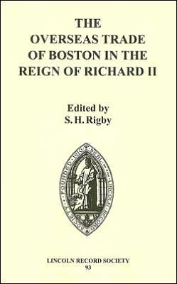 The Overseas Trade of Boston in the Reign of Richard II