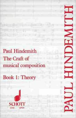 The Craft of Musical Composition: Theoretical Part - Book 1