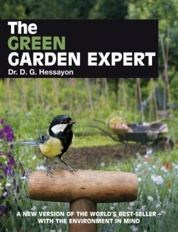 The Green Garden Expert: A New Version of the World's Best-Seller with the Environment in Mind