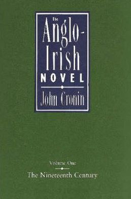 The Anglo-Irish Novel: The Nineteenth Century