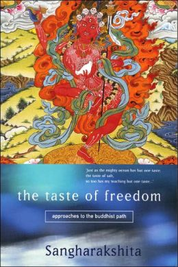 Taste of Freedom: Approaches to the Buddhist Path