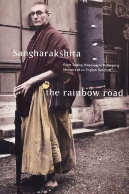 Rainbow Road: From Tooting Broadway to Kalimpong: Memoirs of an English Buddhist