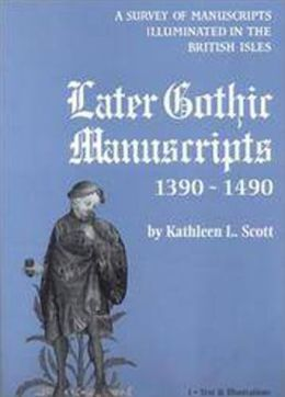 Later Gothic Manuscripts 1390-1490