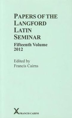 Papers of the Langford Latin Seminar, Fifteenth Volume, 2012