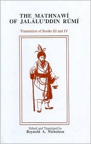 The Mathnawi of Jalaluddin Rumi: Translation of Books III and IV