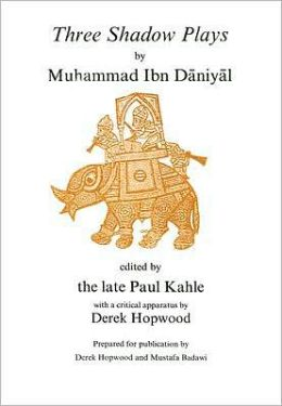 Ibn daniyal three arabic medieval shaow plays by muhammad for Farcical in arabic