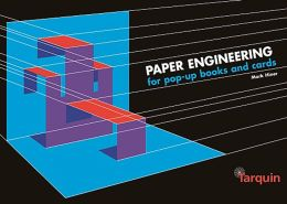 Paper Engineering: For Pop-up Books and Cards