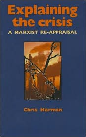 Explaining the Crisis: A Marxist Reappraisal