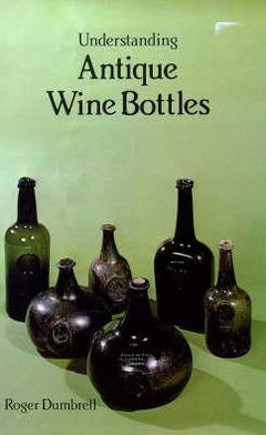 Understanding Antique Wine Bottles
