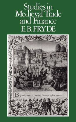 Studies In Medieval Trade And Finance
