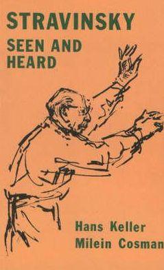 Stravinsky Seen and Heard
