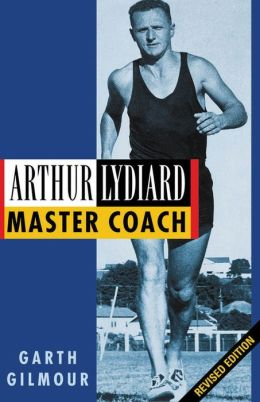 Arthur Lydiard: Master Coach