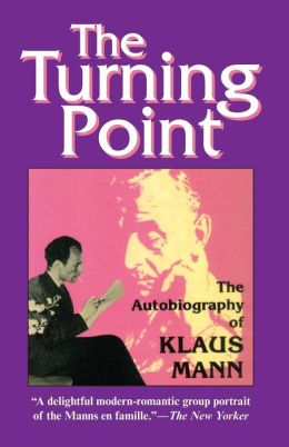 The Turning Point: The Autobiography of Klaus Mann