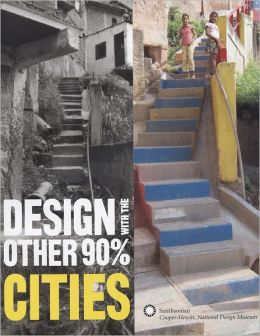 Design with the Other 90%: Cities