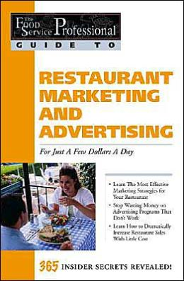 Restaurant Marketing and Advertising: For Just a Few Dollars a Day (The Food Service Professional Guide To Series 3)