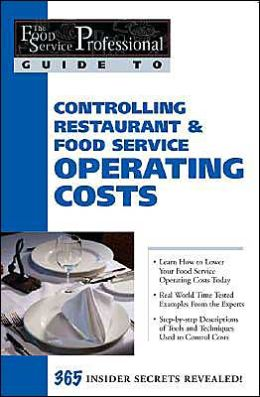 Controlling Restaurant and Food Service Operating Costs: 365 Secrets Revealed (The Food Service Professional Guide To Series 5)