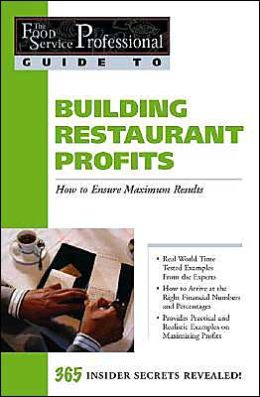 Building Restaurant Profits: How to Ensure Maximum Results (The Food Service Professional Guide To Series 9)