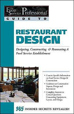 Restaurant Design: Designing, Constructing and Renovating a Food Service Establishmen (The Food Service Professional Guide to Series 14)