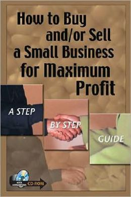 How to Buy and or Sell a Small Business for Maximum Profit