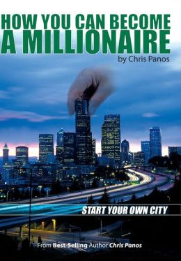 How You Can Become A Millionaire- Start Your Own City