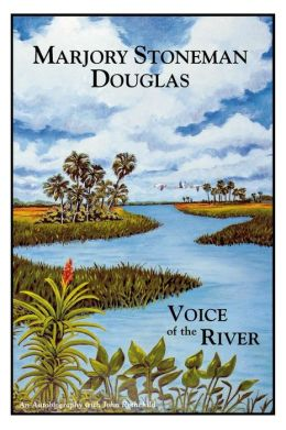 Marjory Stoneman Douglas: Voice of the River