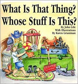 What Is That Thing? Whose Stuff Is This?