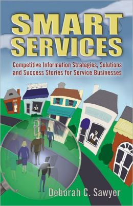 Smart Services: Competitive Information Strategies, Solutions and Success Stories for Service Businesses