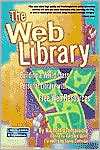 The Web Library: Building a World Class Personal Library with Free Web Resources