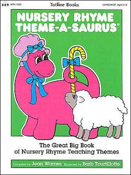 Nursery Rhyme Theme-A-Saurus: The Great Big Book of Nursery Rhyme Teaching Themes
