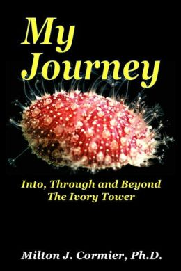 My Journey: Into, Through and Beyond the Ivory Tower