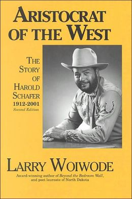 The Aristocrat of the West : The Story of Harold Schafer (1912-2001)