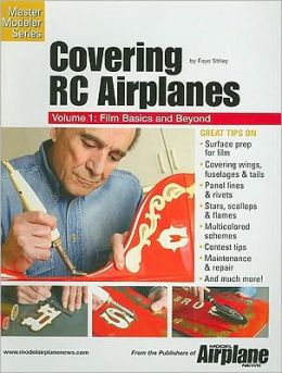 Covering R-C Airplanes: Film Basics and Beyond