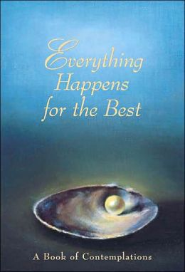 Everything Happens for the Best: A Book of Contemplations