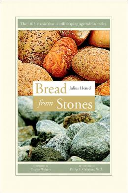 Bread from Stones - A New and Rational System of Land Fertilization and Physical Regeneration