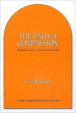 The Path of Compassion: Time-Honored Principles of Spiritual & Ethical Conduct