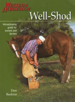 Well-Shod: A Horseshoeing Guide for Owners & Farriers
