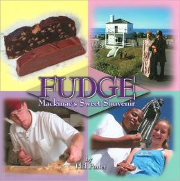 Fudge: Mackinac's Sweet Souvenir
