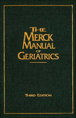 The Merck Manual of Geriatrics, Third Edition