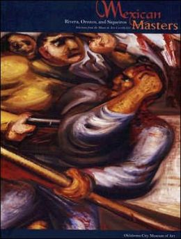 Mexican Masters: Rivera, Orozco, and Siqueiros, Selections from the Museo de Arte Carrillo Gil