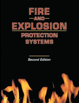 Fire and Explosion Protection Systems: A Design Professional's Introduction
