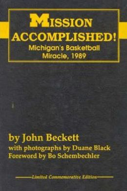 Mission Accomplished!: Michigan's Basketball Mircle,1989