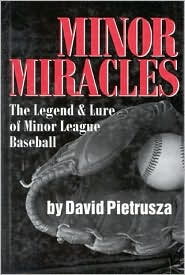 Minor Miracles: The Legend and Lure of Minor League Baseball