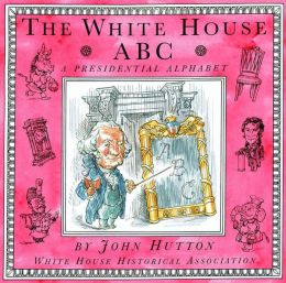 The White House ABC: A Presidential Alphabet