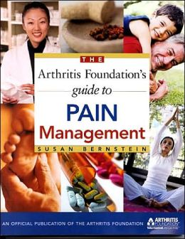 Arthritis Foundation's Guide to Pain Management: Natural and Medical Therapies
